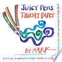 Juicy Pens  Thirsty Paper