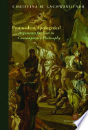 Postmodern Apologetics?:Arguments For God In Contemporary Philosophy : argue for the coherence and viability...