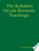 The Kybalion Occult Hermetic Teachings