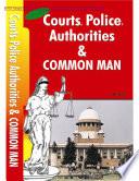 Courts Police Authorities & Common Man