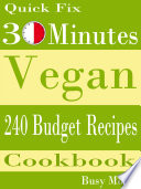 Quick Fix  30 Minutes Vegan