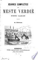 Oeuvres complètes de meste Verdié, poète gascon