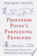 Professor Povey s Perplexing Problems