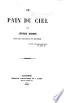 Le Pain Du Ciel Par L V Que Bugnion Extracts From Swedenborg S Arcana C Lestia