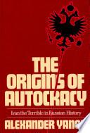 The Origins of Autocracy
