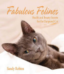 Fabulous Felines : entirely to the vast array of feline well-being...
