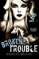 Broken Trouble