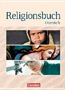 Religionsbuch - Oberstufe - Neubearbeitung. Schülerbuch