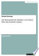 Das Konsumistische Manifest von Norbert Bolz. Eine kritische Analyse.