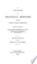 A System of Practical Medicine Comprised in a Series of Original Dissertations: Dissertations on nervous diseases. By J. Hope ... J.C. Prichard ... J.H. Bennett... R.H. Taylor ... T. Thomson