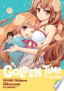 Golden Time Vol. 5 : tada banri and the beautiful...