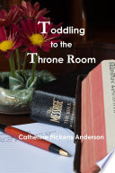 Toddling to the Throne Room