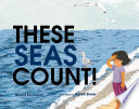 These Seas Count
