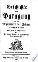 Geschichte von Paraguay und dem Mißionswerke der Jesuiten in diesem Lande