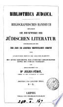 Bibliotheca Judaica, bibliographisches Handbuch der gesammten jüdischen Literatur, mit Einschluss der Schriften über Juden und Judenthum und einer Geschichte der jüdischen Bibliographie