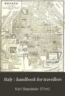 Italy : Handbook for Travellers: Northern Italy, including Leghorn, Florence, Ravenna ... 12th remodelled ed