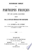 Dictionnaire complet des participes français et de leur accord, précédé de la syntaxe générale des participes