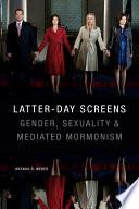 Latter Day Screens