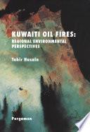 Kuwaiti Oil Fires Regional Environmental Perspectives book