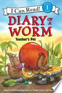 Diary of a Worm  Teacher s Pet