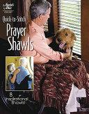 Quick To Stitch Prayer Shawls