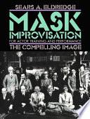 Mask Improvisation for Actor Training   Performance