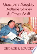 Grampa's Naughty Bedtime Stories & Other Stuff
