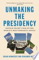 Unmaking the Presidency Book PDF