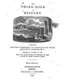 The Third Book of History: Containin Ancient History in Connection with Ancient Geography. Designed as a Sequel to the First and Second Books of History, by the Author of Peter Parley's Tales [i.e. S. G. Goodrich]. Third Edition
