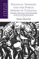 Political Thought and the Public Sphere in Tanzania A Study Of The Interplay Of