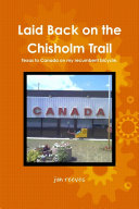 Laid Back on the Chisholm Trail   Texas to Canada on My Recumbent Bicycle Along The Chisholm Trail As Part