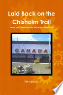 Laid Back on the Chisholm Trail : Texas to Canada on My Recumbent Bicycle Along The Chisholm Trail As Part