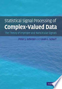 Statistical Signal Processing of Complex Valued Data