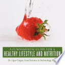 A Fundamental Guide for a Healthy Lifestyle and Nutrition