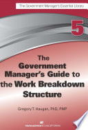 The Government Manager s Guide to the Work Breakdown Structure