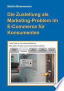 Die Zustellung als Marketing Problem im E Commerce f  r Konsumenten