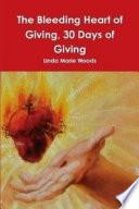 The Bleeding Heart of Giving  30 Days of Giving
