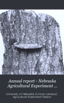 Annual Report   Nebraska Agricultural Experiment Station