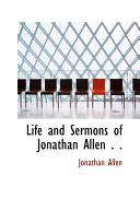 Life and Sermons of Jonathan Allen . .