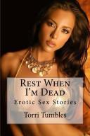 Erotic  Rest When I m Dead Erotic Sex Stories