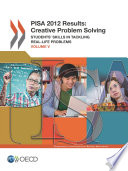 PISA PISA 2012 Results  Creative Problem Solving  Volume V  Students  Skills in Tackling Real Life Problems