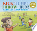 Kick  Jump  Throw  Run