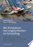 (Re-)Produktion von Ungleichheiten im Schulalltag