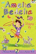 Amelia Bedelia Chapter Book 5 Amelia Bedelia Shapes Up Special Edition