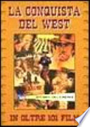La conquista del West in oltre 101 film