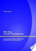 Wolf Haas und der Kriminalroman  Unterhaltung zwischen traditionellen Genrestrukturen und Innovation