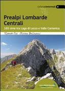 Prealpi lombarde centrali  165 cime tra lago di Lecco e valle Camonica