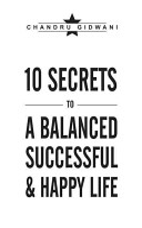 Ten Secrets To A Balanced Successful Happy Life