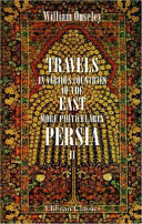 Travels in Various Countries of the East; More Particularly Persia: A Work Wherein the Author Has Described, As Far As His Own Observations Extended, the State of Those Countries in 1810, 1811, And 1812; [etc,]