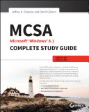 MCSA Microsoft Windows 8 1 Complete Study Guide